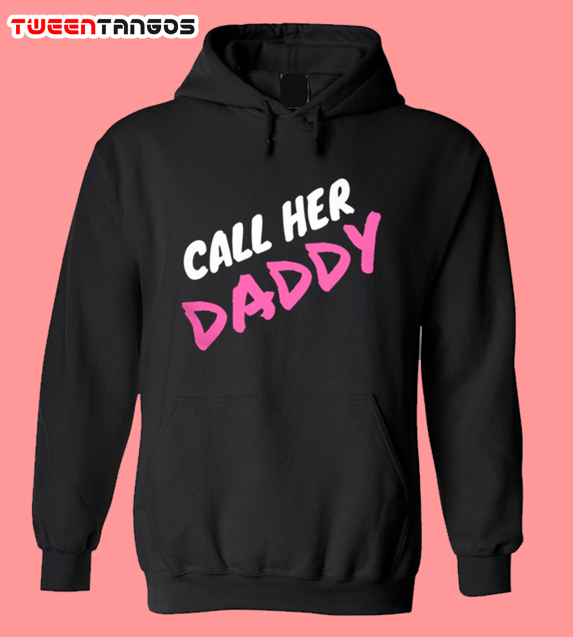 Call her Daddy Hoodie