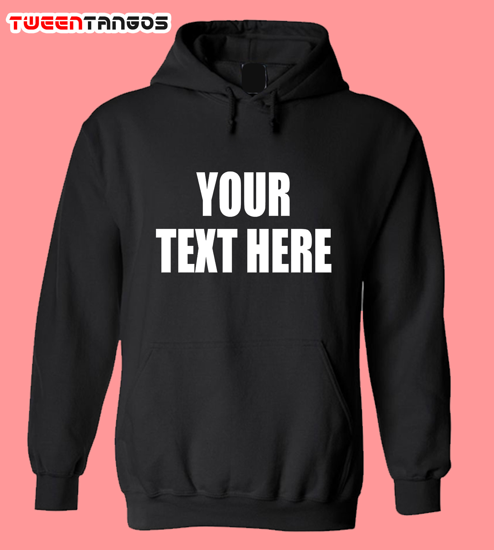 Your Text Here Hoodie