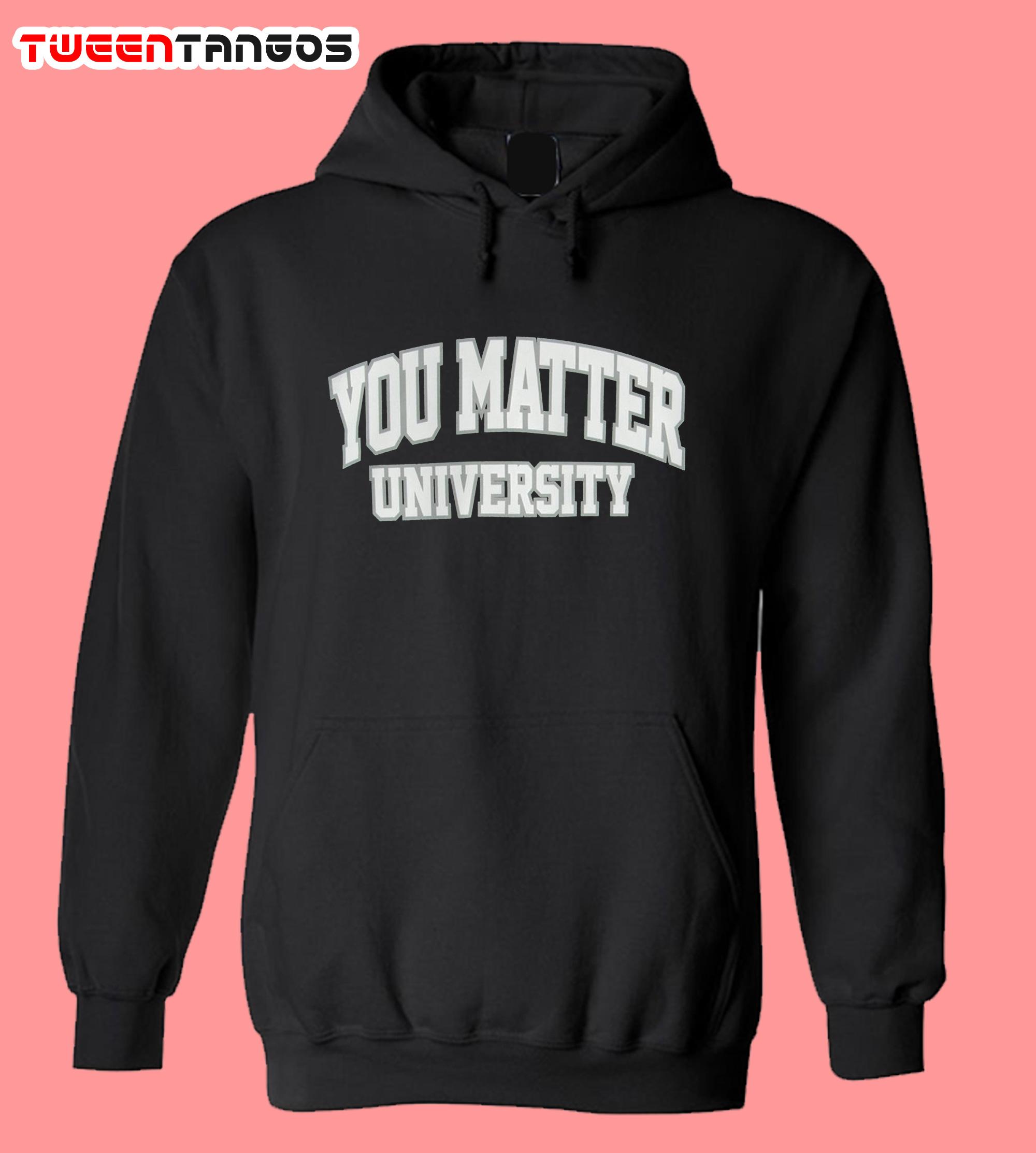 You Matter University Hoodie