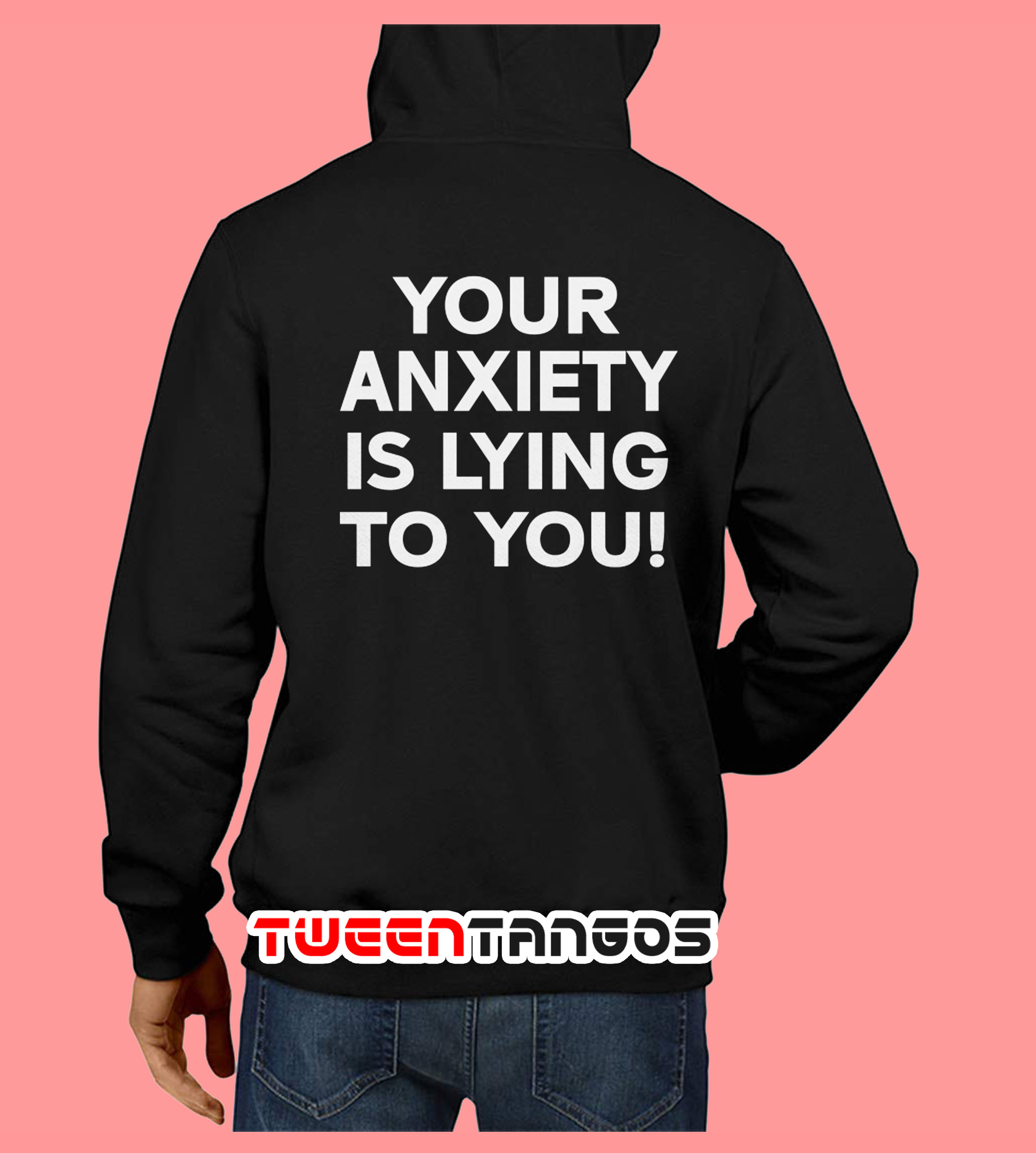 Your Anxiety Is Lying To You Hoodie