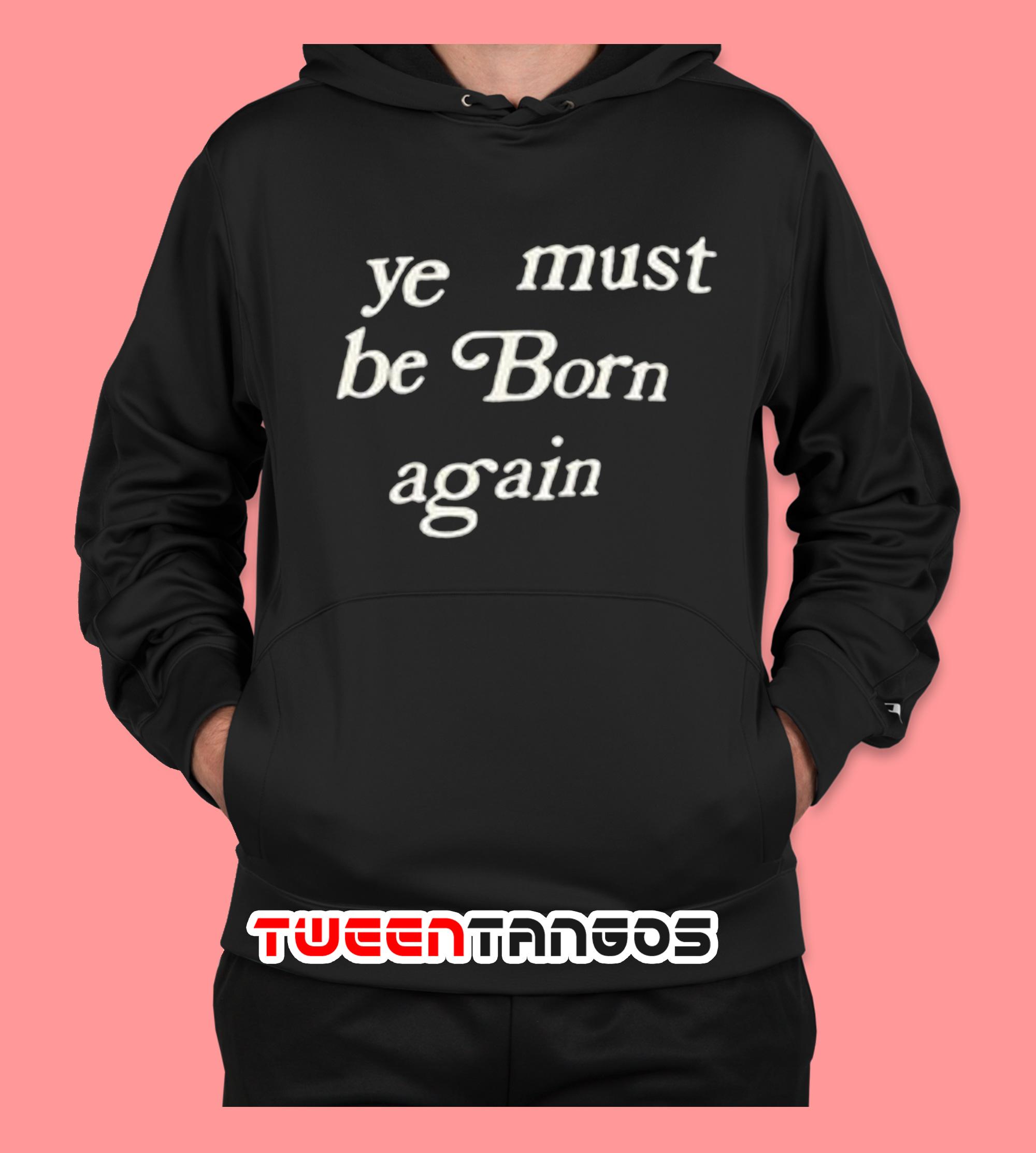 Ye Must Be Born Again Hoodie