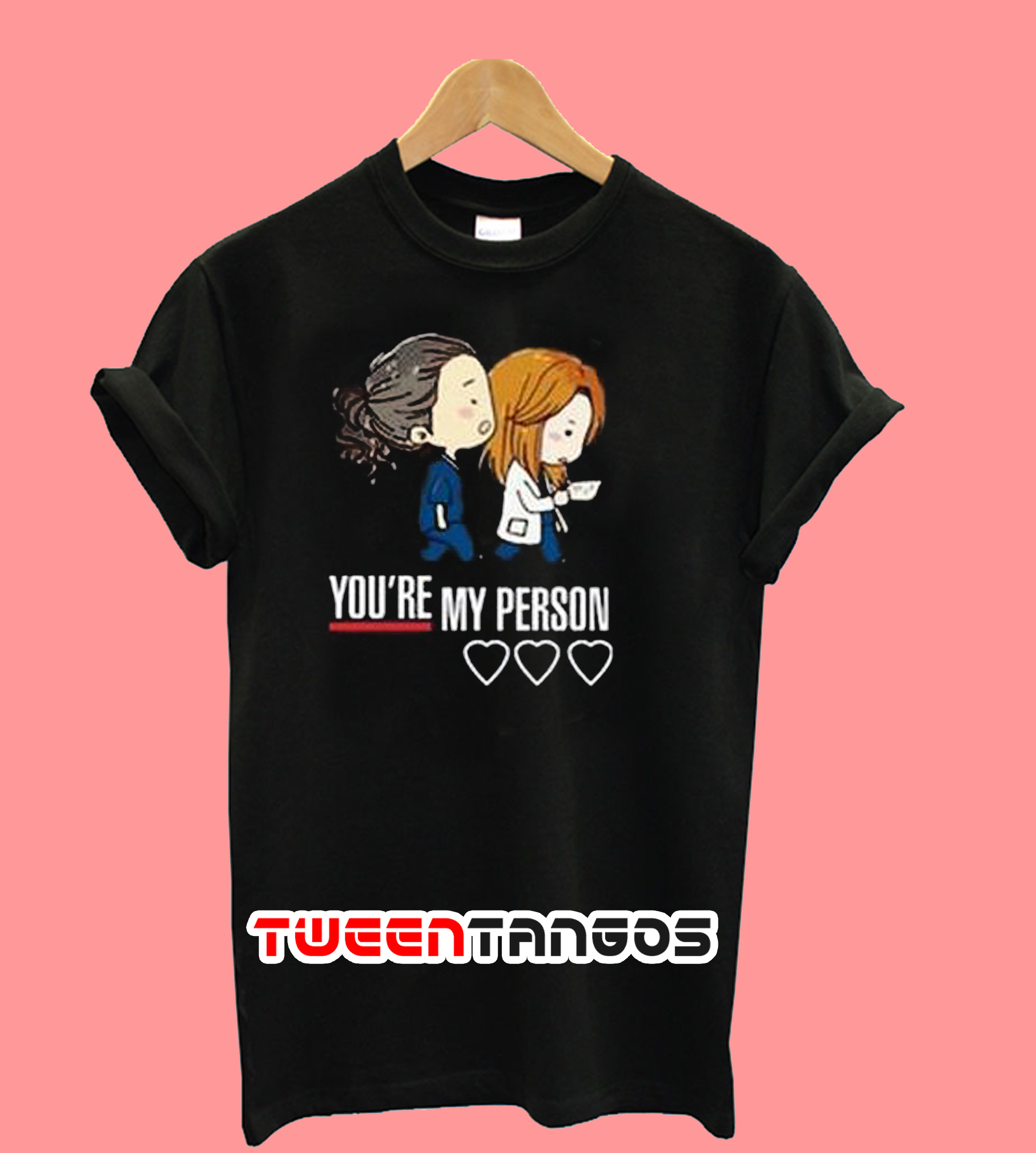 Youre My Person T-Shirt