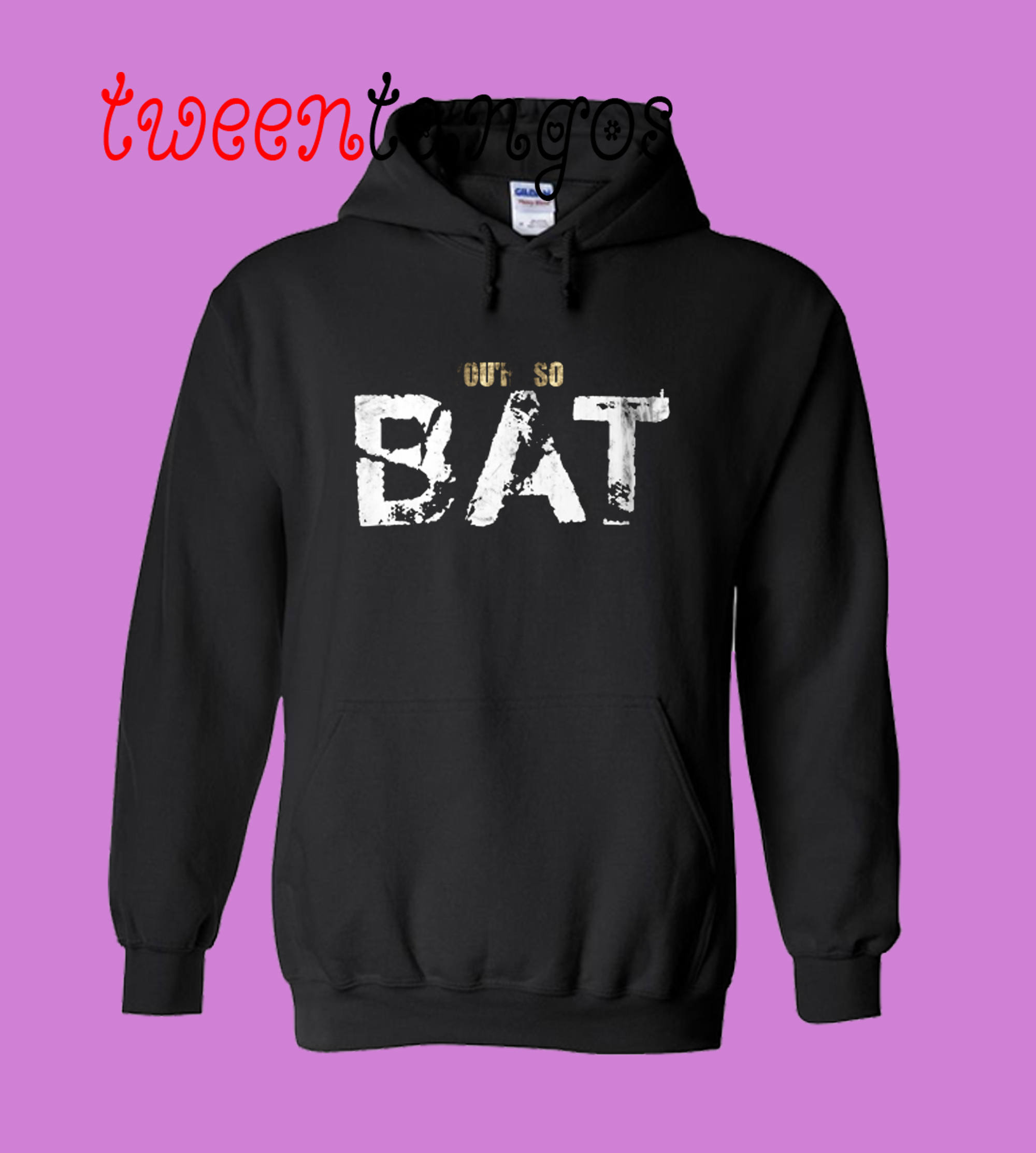 You are so bat Hoodie