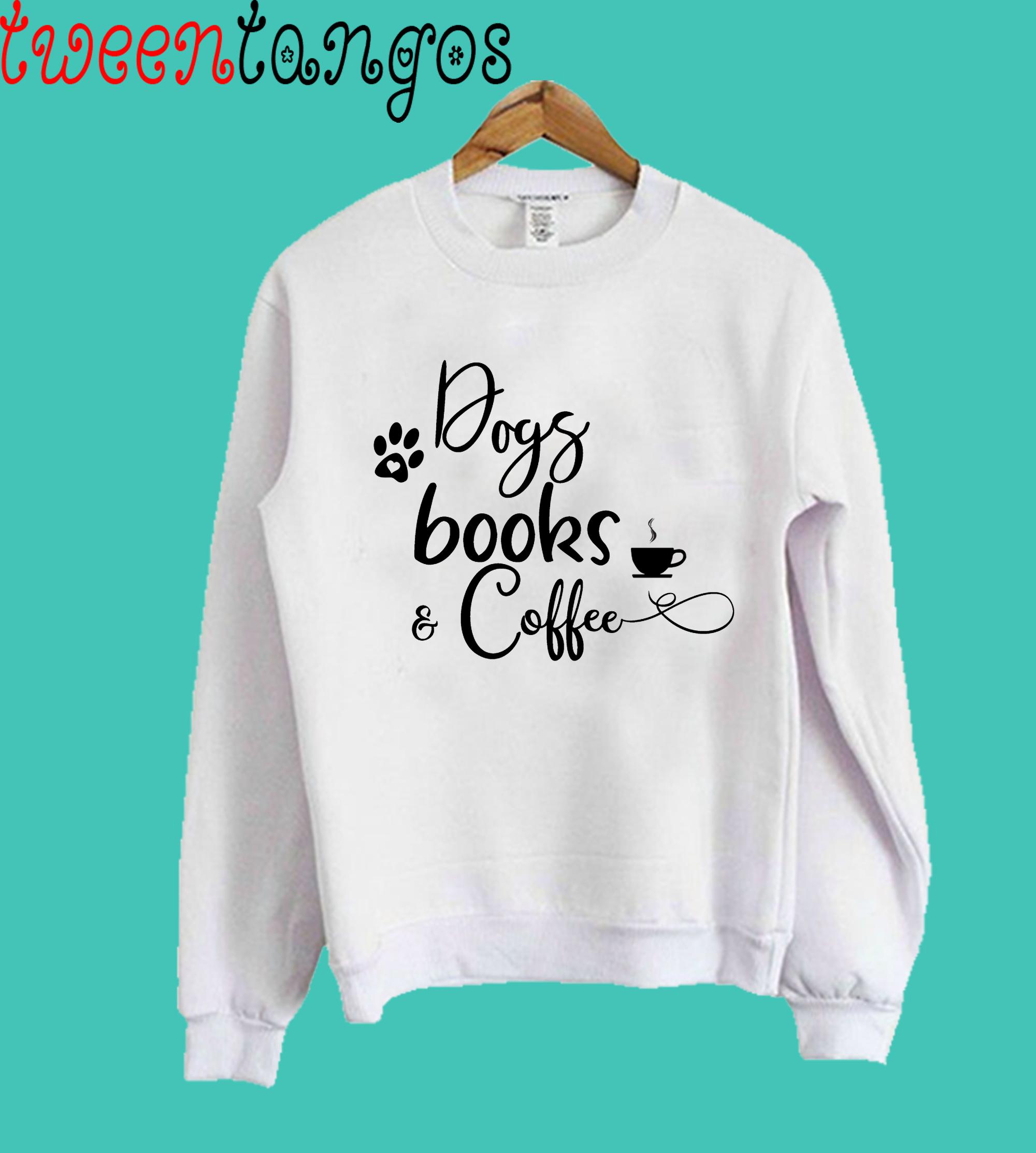Dogs Books Coffee Crewneck Sweatshirt