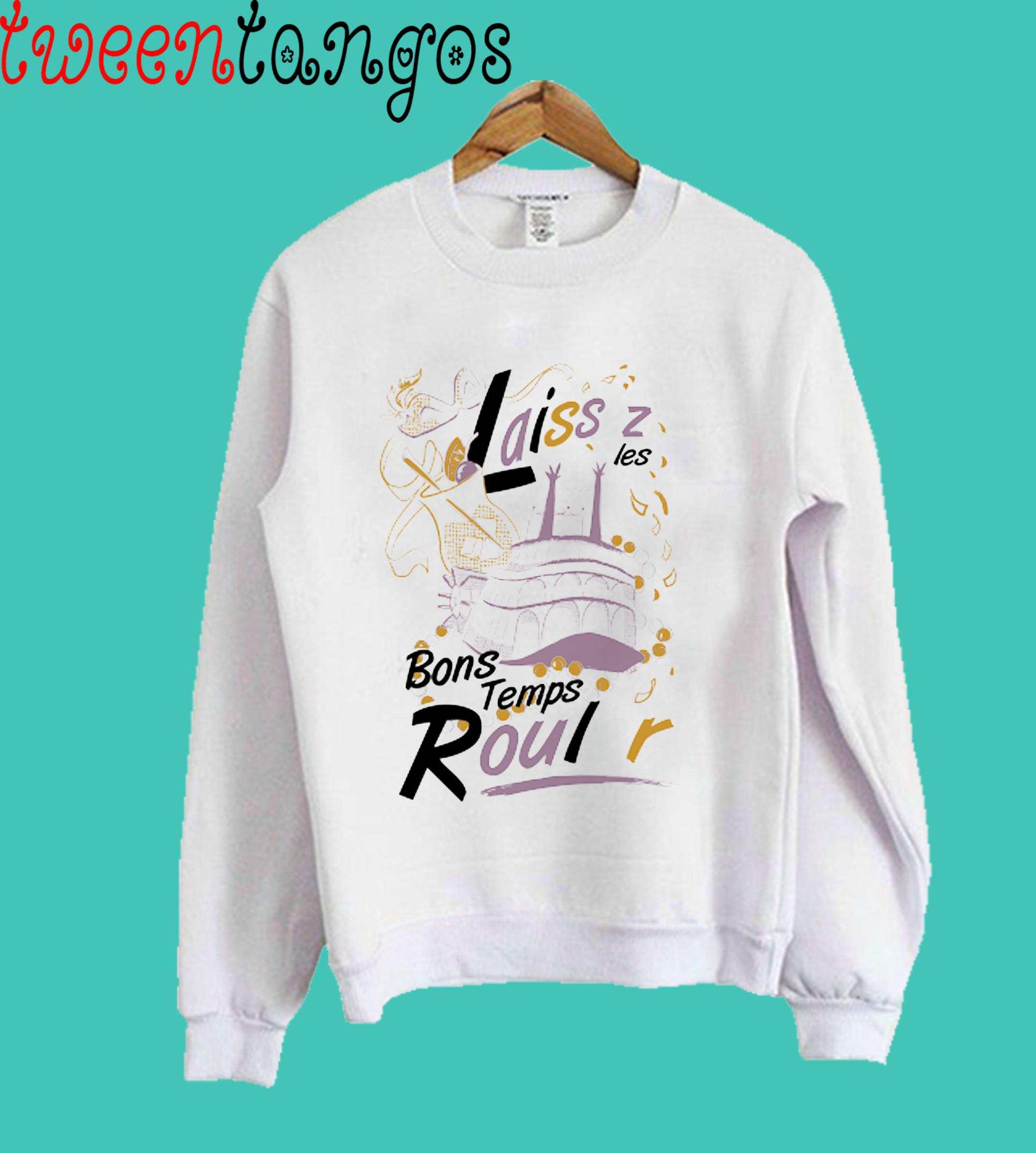 Laissez les Bon Temps Rouler Sweatshirt