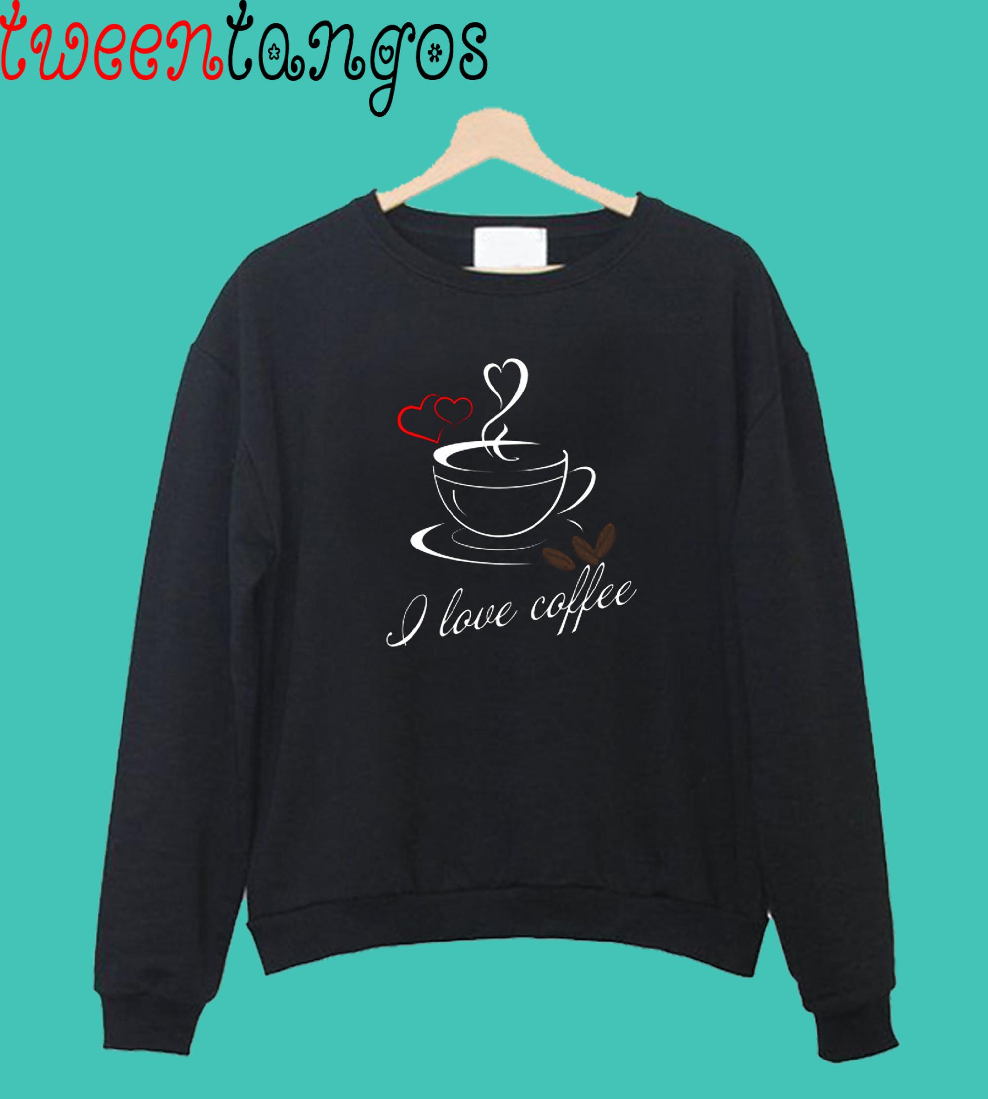 coffee drinkers caffeine i love coffee Crewneck Sweatshirt